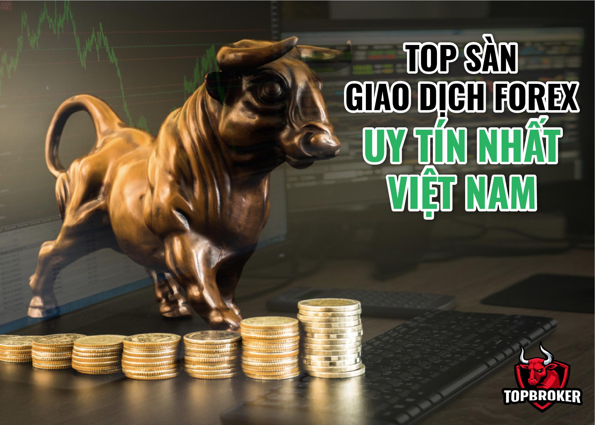 Top Sàn Forex Uy Tín Ở Việt Nam 2021